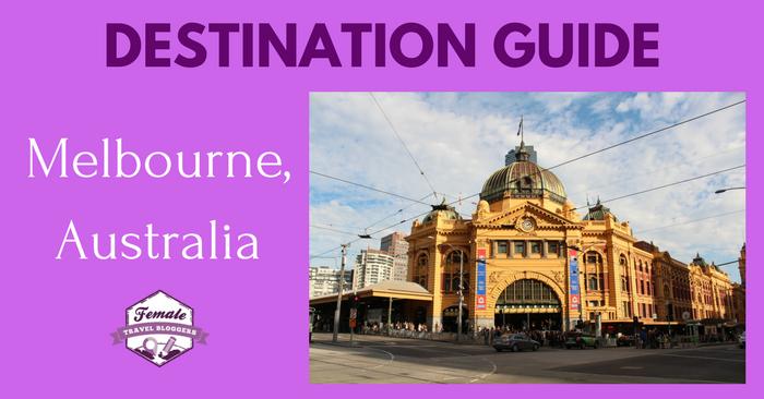 Destination Guide For Melbourne, Australia