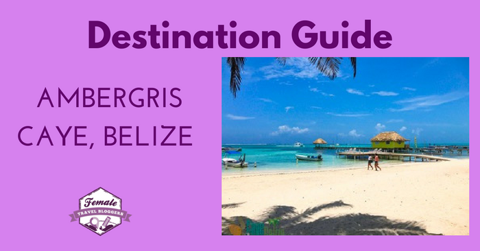 Destination Guide For Ambergris Caye, Belize
