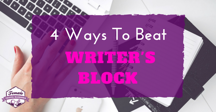 4 Ways to Beat Writer's Block