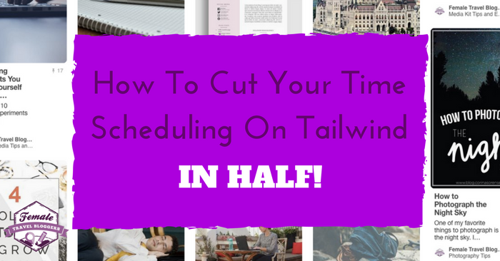 How To Cut Your Time Spent Scheduling On Tailwind In Half