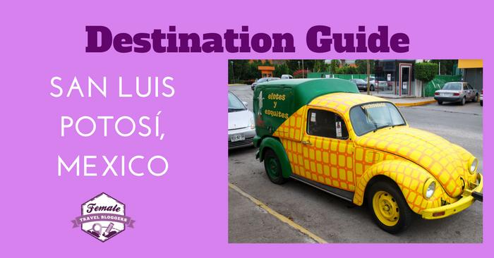 Destination Guide for San Luis Potosí, Mexico