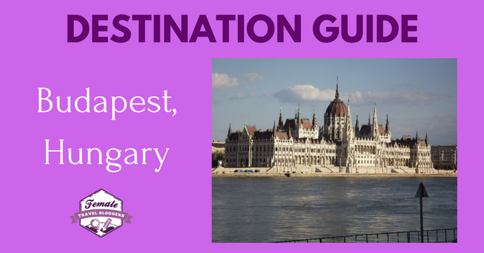 Destination Guide For Budapest, Hungary