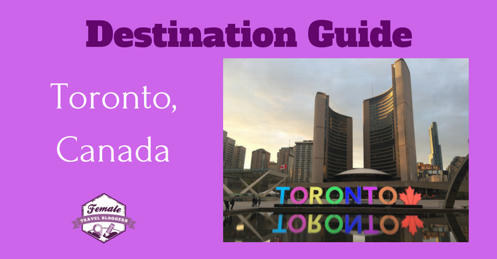 Destination Guide for Toronto, Canada