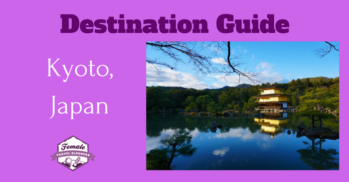Destination Guide for Kyoto, Japan