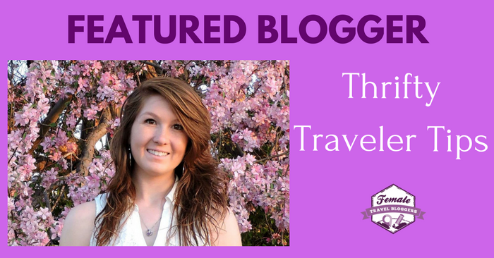 FTB Featured Blogger – Jess Shetler: Thrifty Traveler Tips
