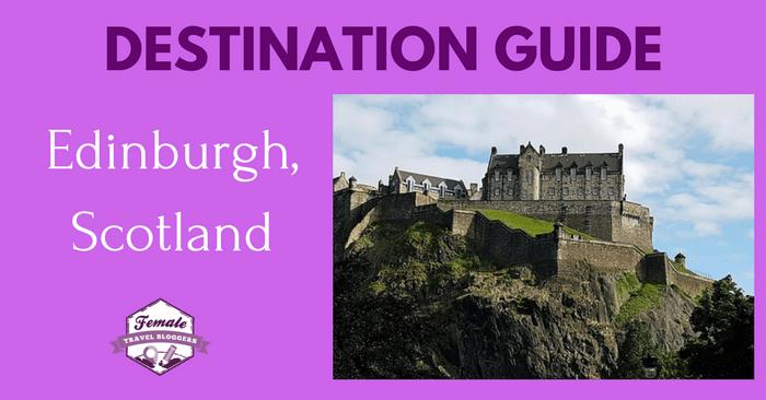 Destination Guide for Edinburgh, Scotland