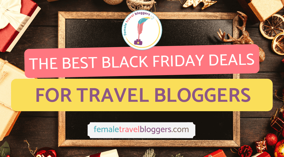 The Best Black Friday & Cyber Monday Deals for Travel Bloggers 2018
