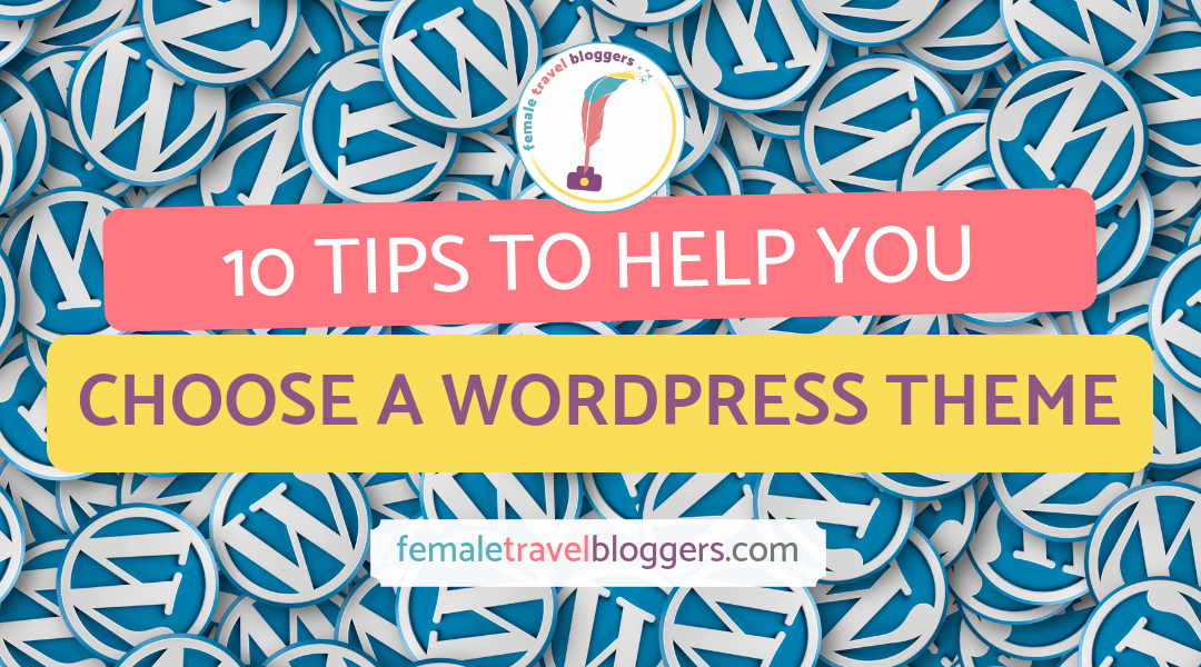 10 things to look for when choosing a WordPress theme for your travel blog