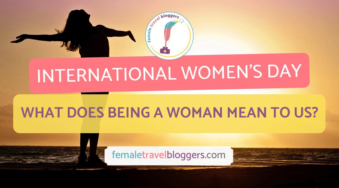 Female Travel Bloggers Celebrate International Women's Day