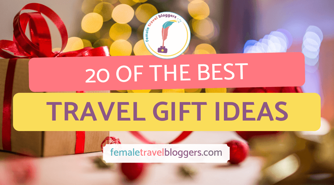 20 Of The Best Travel Gift Ideas