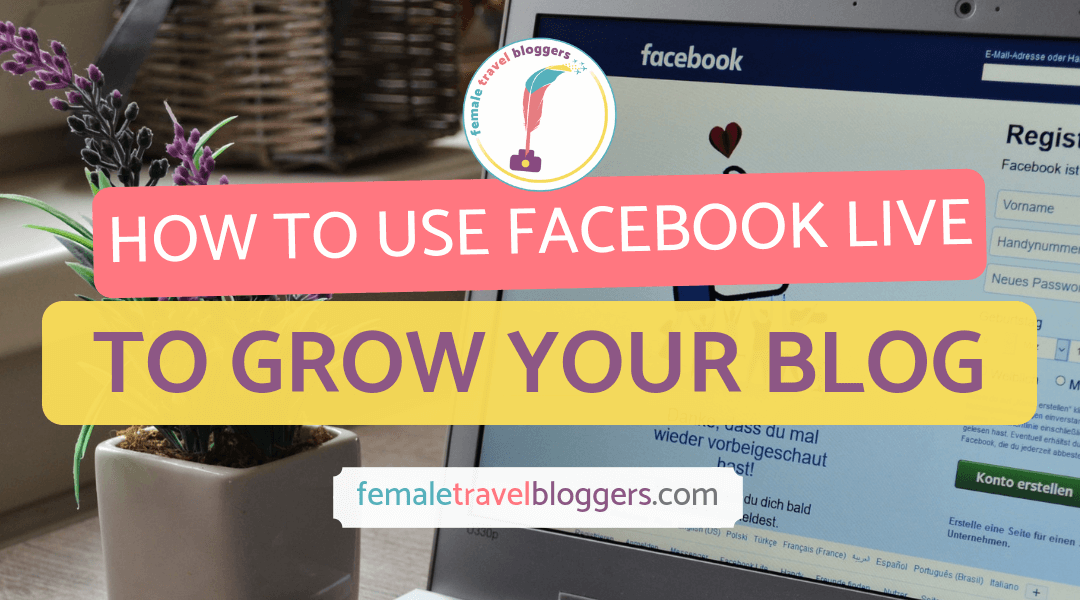 How To Use Facebook Live To Grow Your Blog