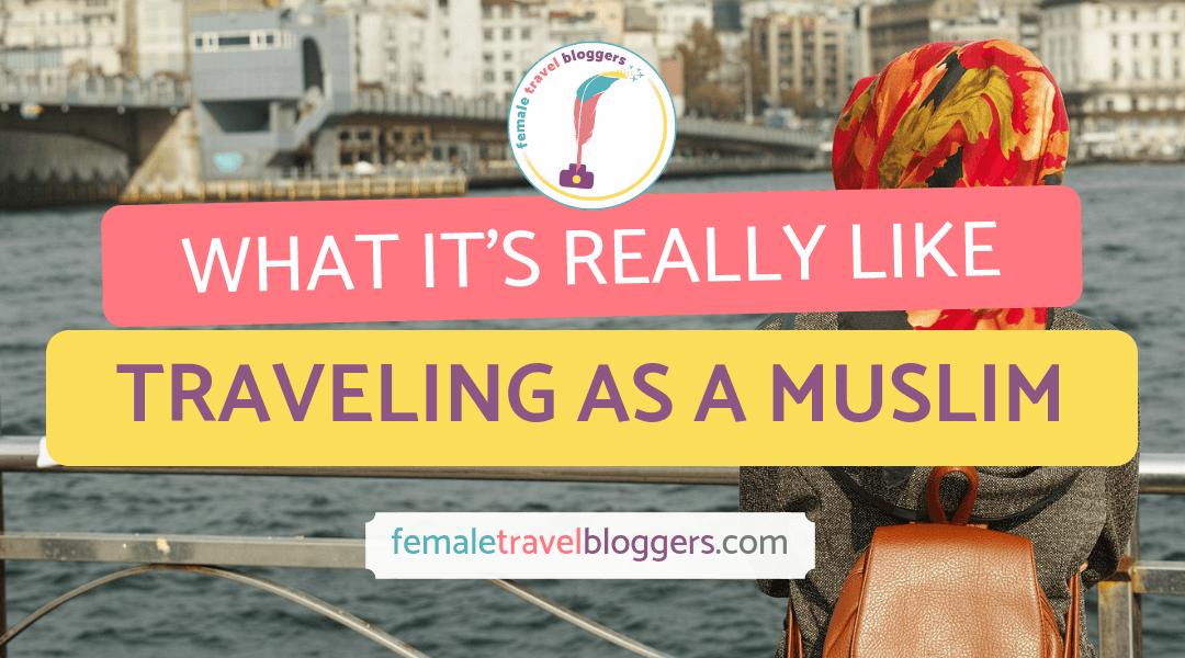 Traveling As A Muslim