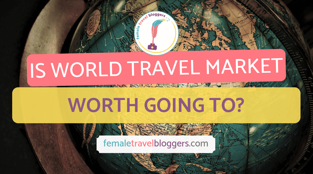World Travel Market for Travel Bloggers